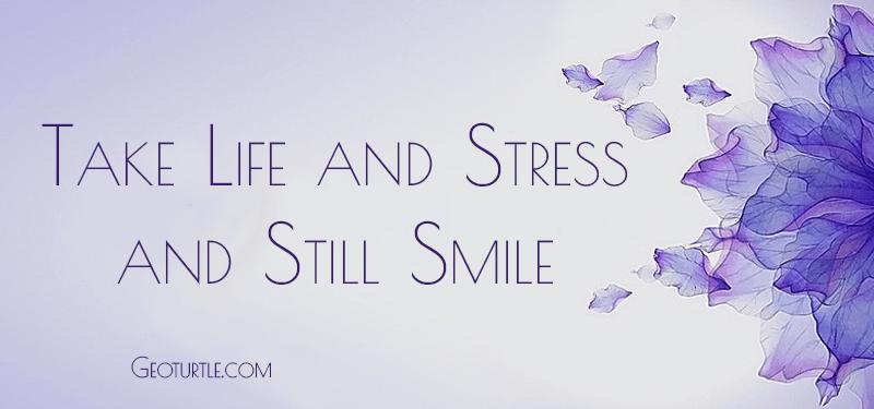 take-life-stress-still-smile-geoturtle