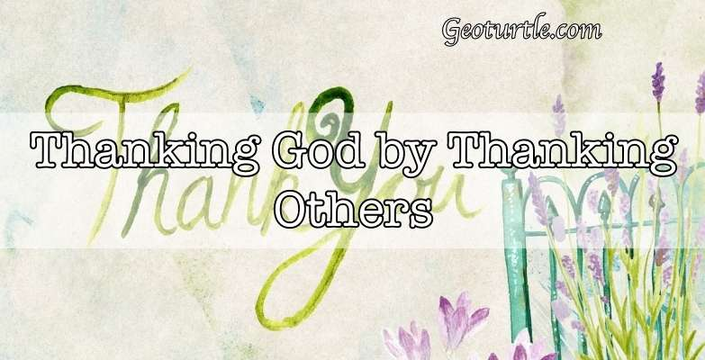 thanking-god-by-thanking-others-geoturtle