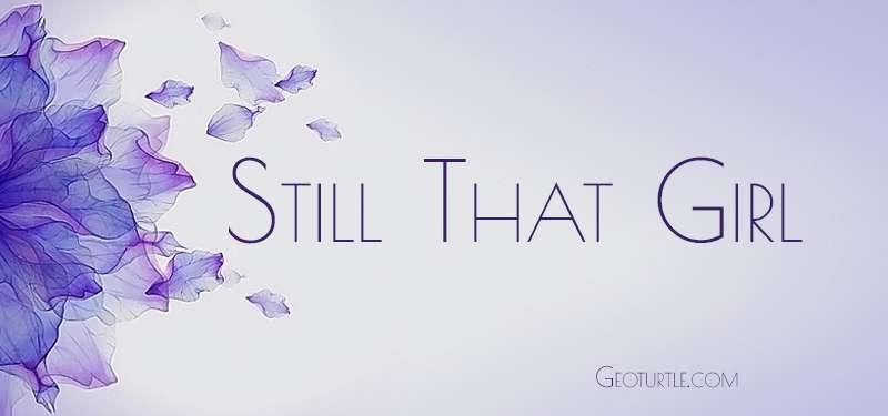still-that-girl-geoturtle