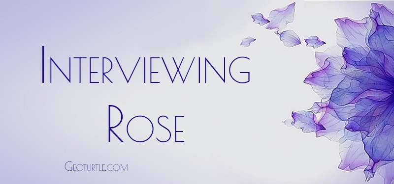 interviewing-rose-geoturtle