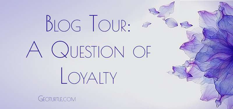 question-of-loyalty-bt-geoturtle