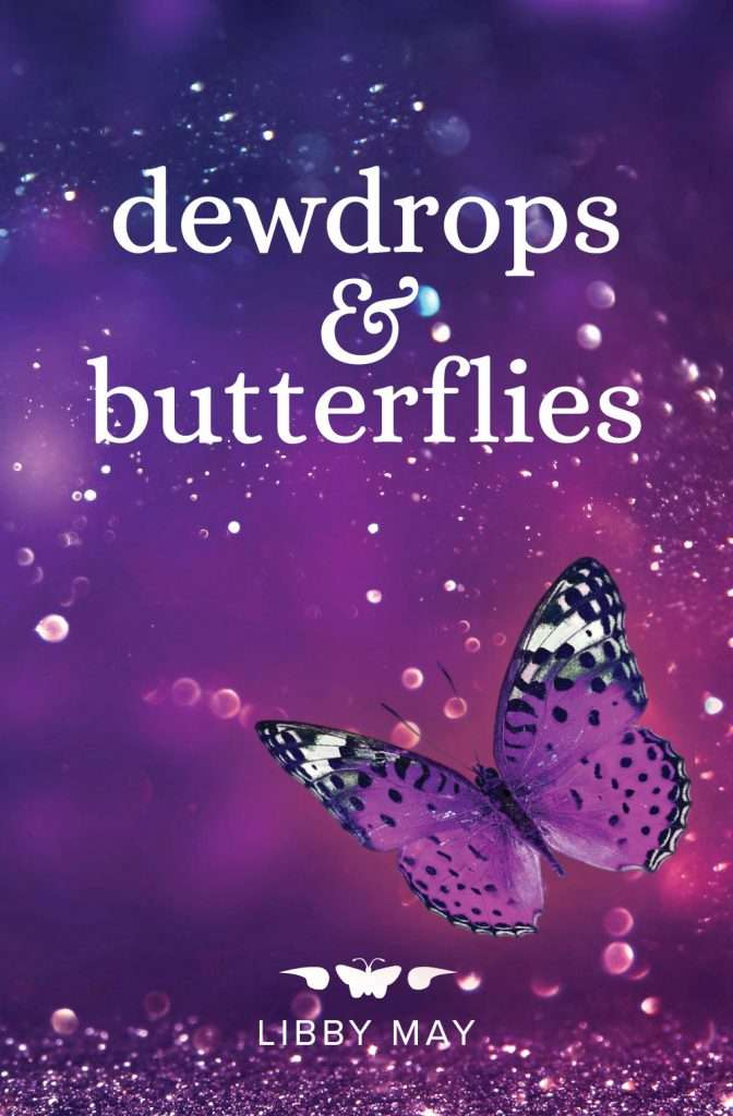 Dewdrops and Butterflies